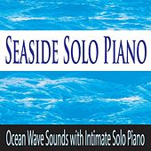 Seaside Solo Piano: Ocean Wave Sounds With Intimate Solo Piano by Robbins Island Music Group