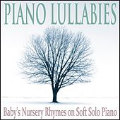 Piano Lullabies: Baby's Nursery Rhymes On Soft Solo Piano by Robbins Island Music Group