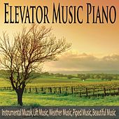 Elevator Music Piano: Instrumental Muzak, Lift Music, Weather Music, Piped Music, Beautiful Music by Robbins Island Music Group