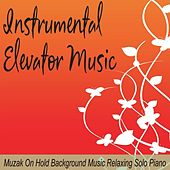 Instrumental Elevator Music: Muzak On Hold Background Music Relaxing Solo Piano by Robbins Island Music Group