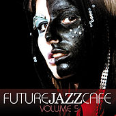 Future Jazz Cafe Vol.5 by Various Artists
