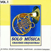 Grandes Orquestas: Solo Música Vol. 1 by Various Artists
