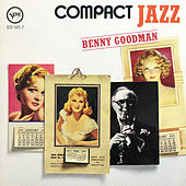 Compact Jazz: Benny Goodman by Benny Goodman