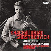 Khachaturian & Shostakovich by James Ehnes