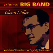 Original Big Band Collection: Glenn Miller by Glenn Miller