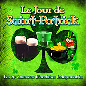 Le Jour de Saint-Patrick - Les 30 Chansons Irlandaises Indispensables by Various Artists