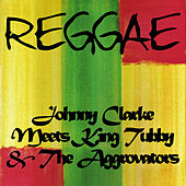 Johnny Clarke Meets King Tubby and the Aggrovators by Johnny Clarke
