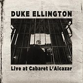 Live At Cabaret L'alcazar by Duke Ellington