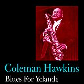 Blues for Yolande by Coleman Hawkins