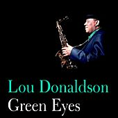 Green Eyes by Lou Donaldson