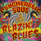 Psychedelic Soul & Blazin' Blues by Various Artists