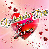 Valentine's Day Songs for Lovers by Various Artists