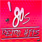 80s Retro Hits by Various Artists