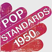 Pop Standards - 1950s by Various Artists