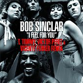 I Feel for You (T. Tommy, Victor Perez, Vincente Ferrer Remix) by Bob Sinclar