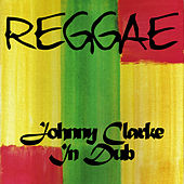 Johnny Clarke in Dub by Johnny Clarke