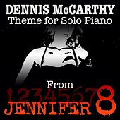 Jennifer 8 (Theme from the Motion Picture Score for Solo Piano) by Dennis McCarthy