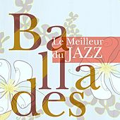 Le Meilleur du Jazz: Ballades by Various Artists