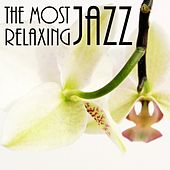 The Most Relaxing Jazz by Various Artists