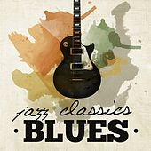 Jazz Classics: Blues by Various Artists