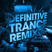 Definitive Trance Remixes - Volume Three - EP by Various Artists