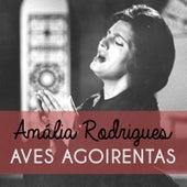Aves Agoirentas von Amalia Rodrigues