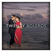 Twenty Boleros by Various Artists