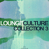 Lounge Culture Collection 3 by Various Artists