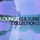 Lounge Culture Collection 2 by Various Artists