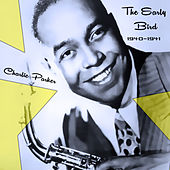 The Early Bird 1940-1941 by Charlie Parker