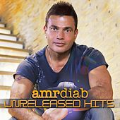 Unreleased Hits by Amr Diab