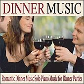 Dinner Music: Romantic Dinner Music Solo Piano Music for Dinner Parties by Robbins Island Music Group