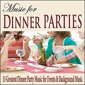 Music for Dinner Parties: 15 Greatest Dinner Party Music for Events & Background Music by Robbins Island Music Group