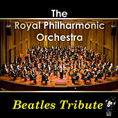 The Royal Philharmonic Orchestra Beatles Tribute by Royal Philharmonic Orchestra