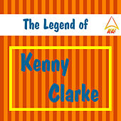The Legend of Kenny Clarke by Kenny Clarke