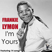 I'm Yours by Frankie Lymon and the Teenagers