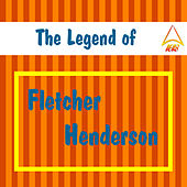 The Legend of Fletcher Henderson by Fletcher Henderson