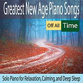 Greatest New Age Piano Songs of All Time: Solo Piano for Relaxation, Calming, And Deep Sleep by Robbins Island Music Group