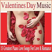 Valentines Day Music: 15 Greatest Piano Love Songs for Love & Romance by Robbins Island Music Group