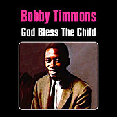 God Bless the Child by Bobby Timmons