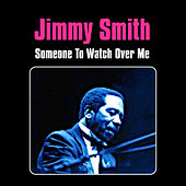 Someone to Watch over Me by Jimmy Smith