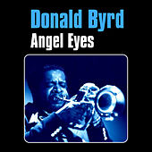 Angel Eyes by Donald Byrd