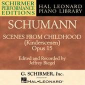 Schumann: Scenes From Childhood, Op. 15 by Jeffrey Biegel