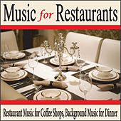 Music for Restaurants: Restaurant Music for Coffee Shops, Background Music for Dinner by Robbins Island Music Group