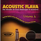 Acoustic Flava: The Sound of Flava McGregor in Acoustic, Vol. 6 by Various Artists
