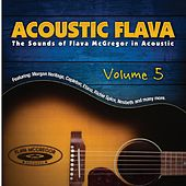 Acoustic Flava: The Sound of Flava McGregor in Acoustic, Vol. 5 by Various Artists