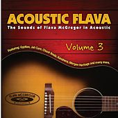 Acoustic Flava: The Sound of Flava McGregor in Acoustic, Vol. 3 by Various Artists