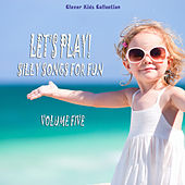 Let's Play! Silly Songs for Fun (Clever Kids Collection), Vol. 5 by Various Artists