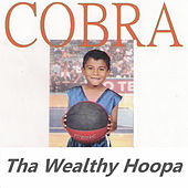 Tha Wealthy Hoopa by Cobra