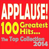 Applause! 100 Greatest Hits (The Top Collection 2014) by Various Artists
